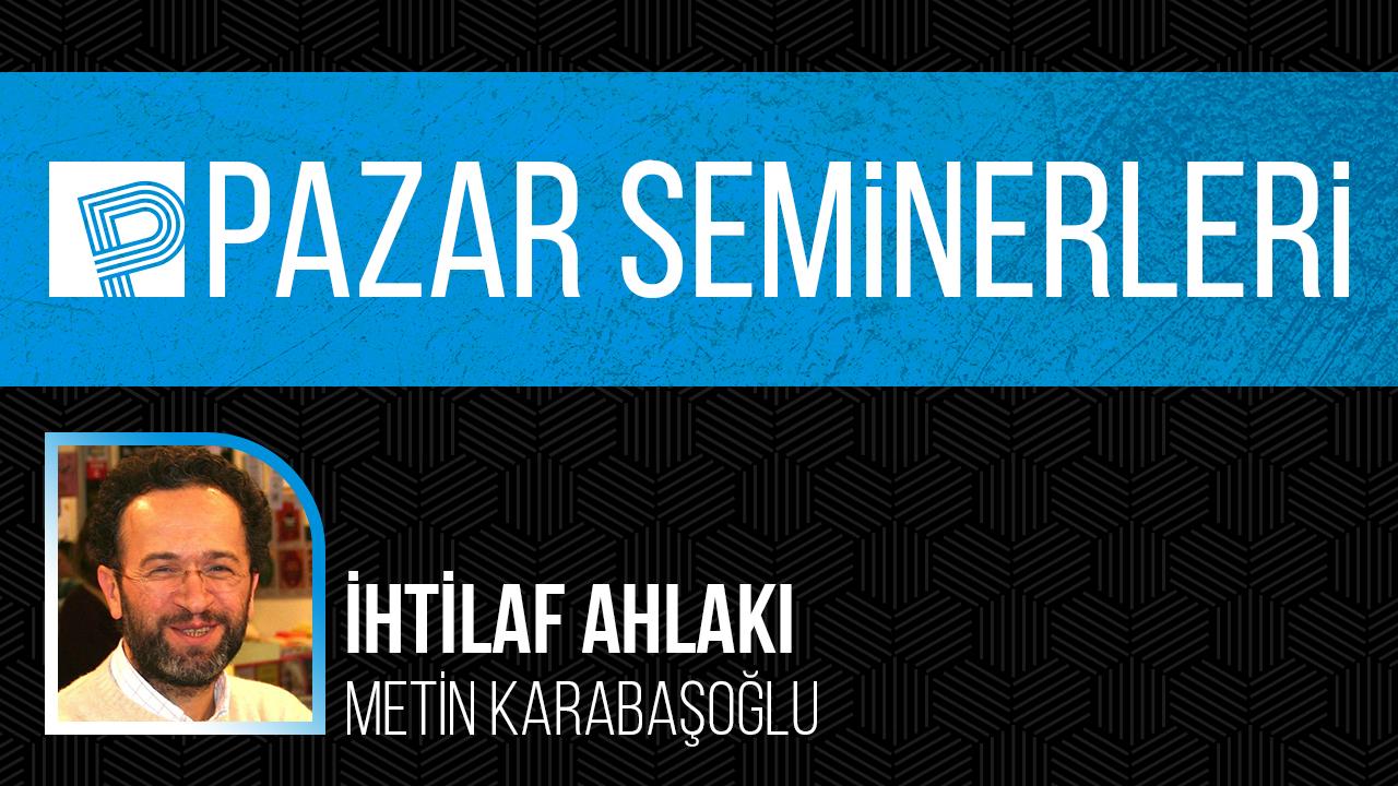 İhtilaf Ahlakı – Metin Karabaşoğlu